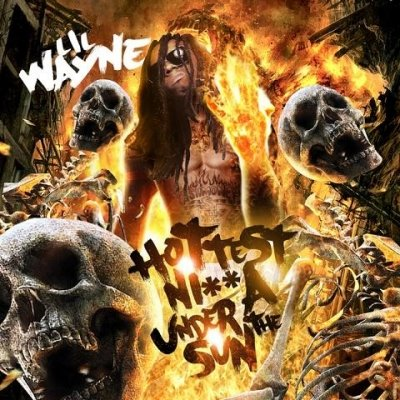 Lil Wayne – Hottest Nigga Under The Sun Mixtape
