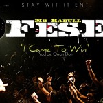 Fese (@MrHaBull) – I Came To Win (Prod. By Qwon Don)