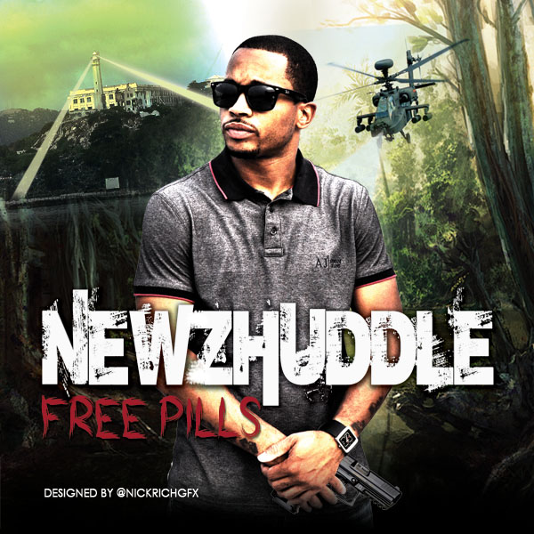 @NewzHuddle – #FreePills (Mixtape Cover) (Designed by @NickRichGFX)