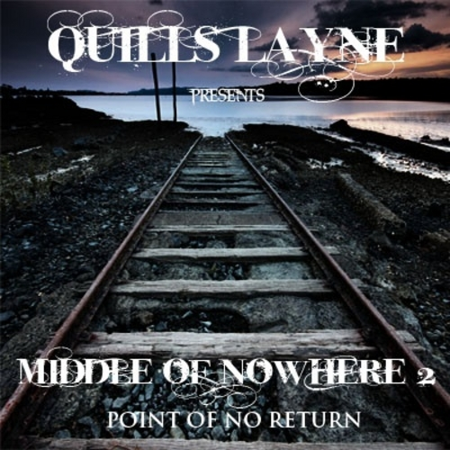 Quills Layne (@QuillsLayne) – Middle Of Nowhere 2 (Point Of No Return) (Mixtape)