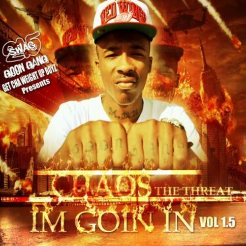 Chaos (@Chaos_GoonGang) – Im Going In (Vol. 1.5) (Mixtape)