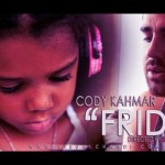 Cody Kahmar (@CodyKahmar) – Friday (Dir. by @ShannonMuirHD) (Video)
