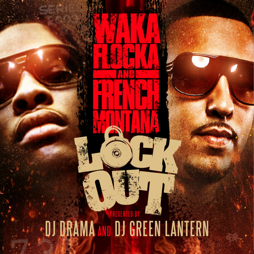 Waka Flocka & French Montana – Lock Out (Mixtape) (Hosted By DJ Drama & DJ Green Lantern)