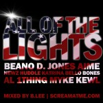 All Of The Lights Ft. @JustBeano @djones215 @AimeToThe @NewzHuddle @KBello @BonesHR @Al_1Thing @Myke_Kewl (Prod by @WhoIsBlee)