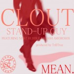 Clout – Stand Up Guy Ft. Flash Amorosos & Newz Huddle