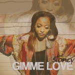 Stoney – Gimme Love