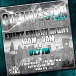 COMMISSION RADIO LIVE w/ @DJCIRCUITBREAKA COMING FEB 10TH 91.7 FM / @BatcaveRadio EACH AND EVERY FRIDAY 12AM-3AM