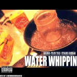 Stacks Ruega (@StacksRuega) x Razor (@RazorMRlogan) x Plus Tax (@Plus_Tax) – Water Whippin