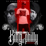 Gillie Da Kid (@Gillie_Da_Kid) – King Of Philly: Gangsta Grillz (Mixtape) (Hosted by @DJDrama)