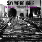 The Show (@theClassPrez) – Say We Boughie (Prod. by No I.D.)