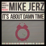 Mike Jerz (@MikeJerz) – Its About Damn Time (Mixtape) (Hosted by @EMEZ)