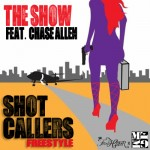 The Show (@theclassprez) – Shot Callers Freestyle Ft. Chase Allen (@iamchaseallen)