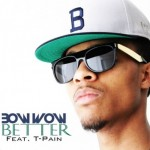 Bow Wow – Better Ft. T-Pain