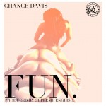Chance Davis (@chzarebel) – Fun (Prod. By @_ThatPMF)