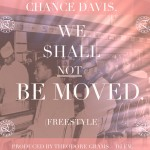 Chance Davis (@chzarebel) – We $hall Not Be Moved Freestyle (Prod by @PhratBabyJesus & @PhratTeam_FM)