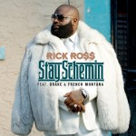 Rick Ross – Stay Schemin Ft Drake & French Montana (Single Artwork)