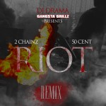 2 Chainz (@2Chainz) – Riot (Remix) Ft. 50 Cent (@50Cent)