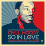 Chill Moody (@ChillMoody) – So In Love Ft. Aaron Camper (@aaroncamper) (Prod by @HelloWorldMusic)