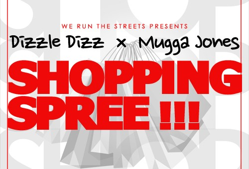 Dizzle Dizz (@DopeDizzle) – Shopping Spree Ft. Mugga Jones (@muggajones40)