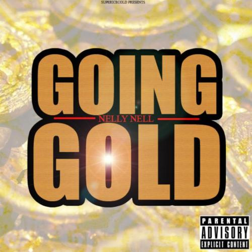 Nelly Nell (@NellyNell_) – Going Gold (Prod by @GeneralBeats)