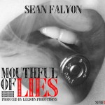 Sean Falyon (@SeanFalyon) – Mouthful of Lies (Produced by LeeJohn)