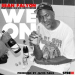 Sean Falyon (@SeanFalyon) – We On Ft. Shawn Chrystopher (@ShawnChrys) (Prod by Javis Faux)