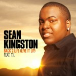 Sean Kingston – Back 2 Life (Live It Up) Ft. T.I.