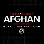 CTE World Presents @ToneTrump – Afghan (G-Mix) Ft. @Noreaga @YoungChris & @CASSIDY_LARSINY