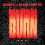 Hannibal x Razor x Plus Tax (@Hannibal_215 @razorETG1 @PLUS_TAX) – Burn Freestyle