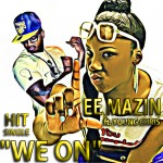 Lee Mazin (@LeeMazin) – We On Ft. @YoungChris (Prod by @CertiFYDmusic)
