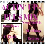 @newzhuddle @danablack55st @al_1thing @rediroc215 @_cdiddy – Actin Up (PLU$ Mix)