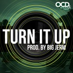 OCD (Moosh and Twist) – Turn It Up (Prod by Big Jerm)