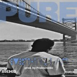 Pure (@Purebhmg) – Everything I Am (Prod. by Problematic)