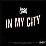 Kief Brown (@KiefBrown) – In My City (Prod. by @StroudTBG)