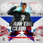 DJ Damage (@TheRealDJDamage) & @Hot1079Philly Presents I Am The Club 12 (Independence Day Edition)