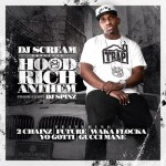 @DJScream – Hood Rich Anthem Ft. @2Chainz, @1Future, @WakaFlockaFlame, @YoGottiKOM & @Gucci1017