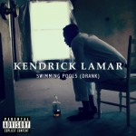 Kendrick Lamar – Swimming Pools (Drank) (Produced by T-Minus)