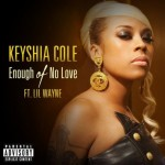 Keyshia Cole – Enough Of No Love Ft. Lil Wayne
