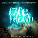 Meek Mill – Face Down (No DJ) Ft. Sam Sneaker, Trey Songz & Wale