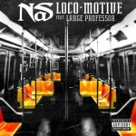 Nas – Loco-Motive Ft. Large Professor