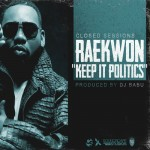 Raekwon – Keep It Politics (Prod. by DJ Babu)