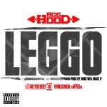 Ace Hood – Leggo (Prod by Mike Will Made It)
