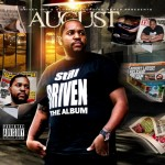 August (@AugustUBM) – Still Driven Intro