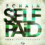 FChain (@FChain) – Self Paid (Prod by @FettiKreuger)