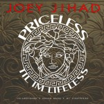 Joey Jihad (@JoeyJihadNet) – Priceless Til I'm Lifeless (Mixtape)