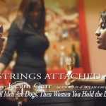 No Strings Attached (Short Film) (Starring @Buckwild215 @MilanCache) (Based on @Kev_Carr Book)