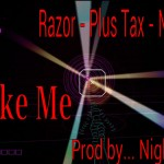 Razor x Plus Tax x Nala Gold – Like Me (Prod by Nightmeer)