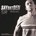 SiR (@SiR215) – Say Dat Den