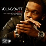 Young Swift (@YoungSwift) – I Like Ft. @YoungJeezy x @JimJonesCapo