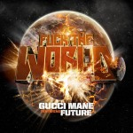 Gucci Mane x Future – Fuck The World (Prod by Mike Will Made It)